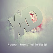 From Small To Big EP by Redub!