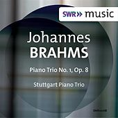 Brahms: Piano Trio No. 1, Op. 8 by Stuttgart Piano Trio