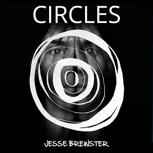 Circles by Jesse Brewster
