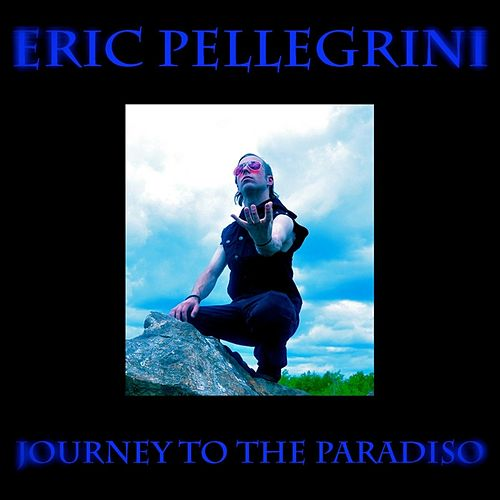 Journey to the Paradiso by Eric Pellegrini
