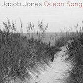 Ocean Song by Jacob Jones