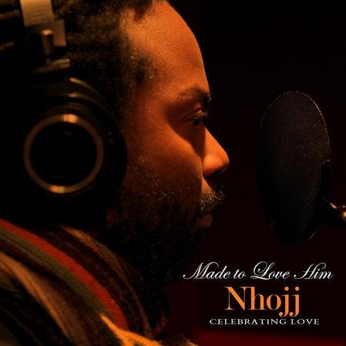 Made to Love Him: Celebrating Love by Nhojj