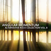 Angular Momentum: Alternative Rock Collection Vol. 8 by Various Artists