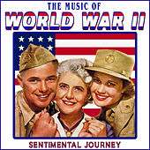 Music of World War II - Sentimental Journey by Various Artists
