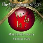 Fa, La, La! by Marymount Singers of New York