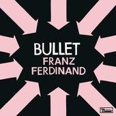 Bullet von Franz Ferdinand