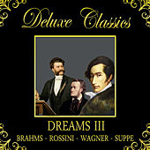 Deluxe Classics: Dreams 3 by Orquesta Lírica de Barcelona