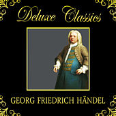 Deluxe Classics: Georg Friedrich Händel by Orquesta Lírica de Barcelona
