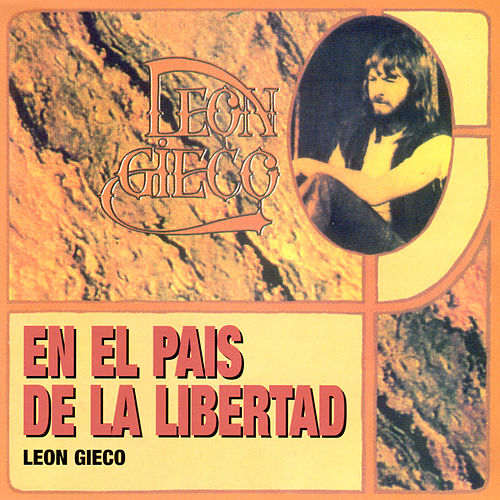 En el Pais de la Libertad by Leon Gieco