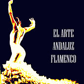 El Arte Andaluz Flamenco by Various Artists