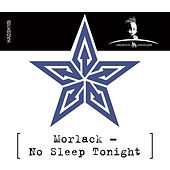 No Sleep Tonight by Morlack