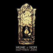 Here & Now EP by Matthew John