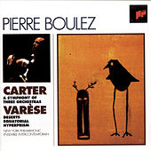 Carter: Symphony of Three Orchestras, Varese:  Deserts; Equatorial; Hyperprism by Pierre Boulez