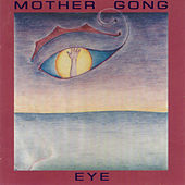Eye by Mother Gong