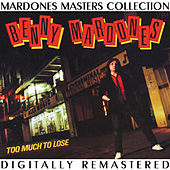 Too Much to Lose by Benny Mardones