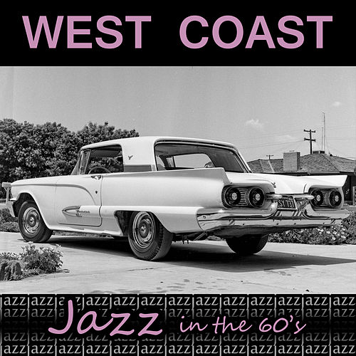 West Coast Jazz in the 60's by Various Artists