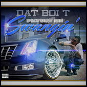 Picture Me Swangin' by Dat Boi T