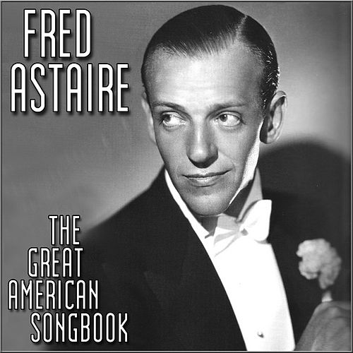 The Great American Song Book by Fred Astaire