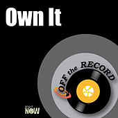 Own It by Off the Record