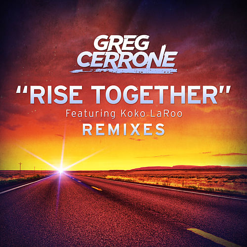 Rise Together (Remixes) by Greg Cerrone