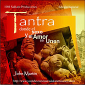 Tantra - Donde el Sexo y el Amor Se Unen by John Martin