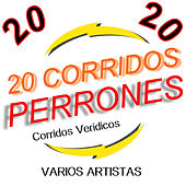 20 Corridos Perrones by Various Artists