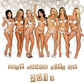 Best Dance Hits of 2013 by Various Artists