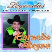 Cornelio Reyna (Leyendas de la Música Popular) by Cornelio Reyna