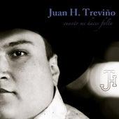 Cuanto Me Haces Falta by Juan H. Treviño