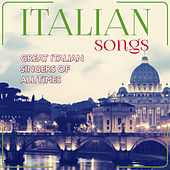 Italian Songs. Great Italian Singer of All Time by Various Artists