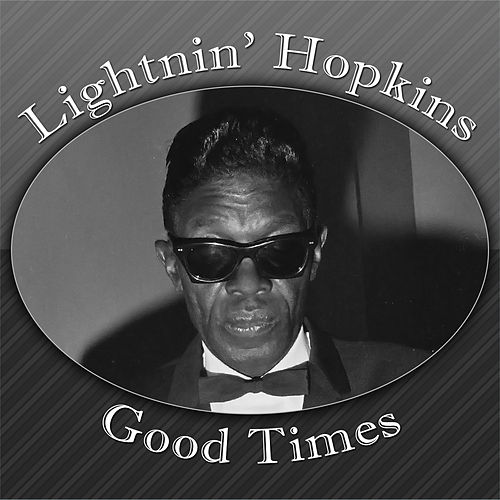 Good Times by Lightnin' Hopkins
