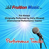 For Always [Originally Performed by CeCe Winans] (Instrumental Performance Tracks) by Fruition Music Inc.
