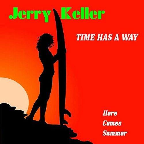 Time Has a Way by Jerry Keller