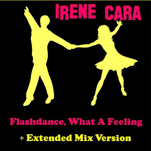 Flashdance, What a Feeling by Irene Cara