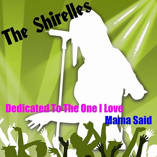 Dedicated to the One by The Shirelles