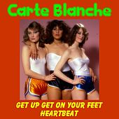 Get up Get on Your Feet by Carte Blanche