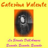 La strada del l'amore by Caterina Valente