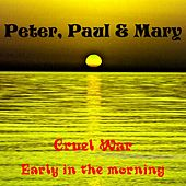 Cruel War by Peter, Paul and Mary