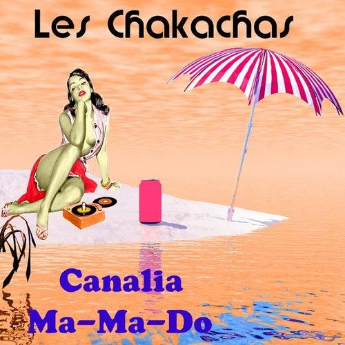 Canalia by Les Chakachas