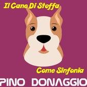 Il cane di stoffa by Pino Donaggio