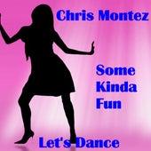 Some Kinda Fun by Chris Montez