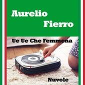 Ue ue che femmena by Aurelio Fierro