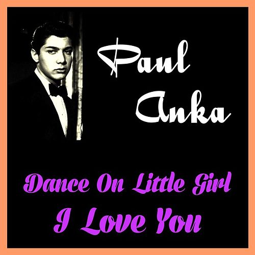 Dance on Little Girl by Paul Anka