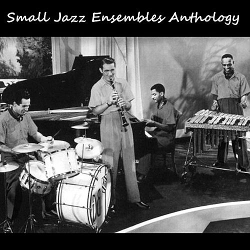 Small Jazz Ensembles Anthology by Various Artists