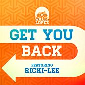 Get you back feat. Ricki-Lee (Radio Mix) by Wally Lopez