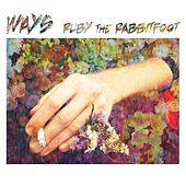 Ways by Ruby the Rabbitfoot