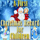 A First Christmas Record for Children (To Wish You a Merry Christmas) by Various Artists