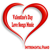 Instrumental Piano: Valentine's Day Love Songs Music by The O'Neill Brothers Group