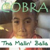 Tha Mallin' Balla von Cobra