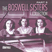 The Boswell Sisters Collection Pt. 5 by Boswell Sisters
